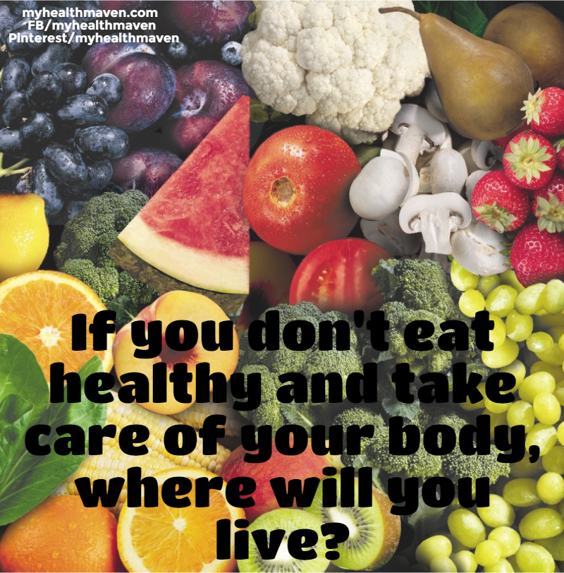 If You Don't Take Care of Your Body, Where Will You Live?